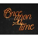 """Mot bois """"Once upon a time"""""""